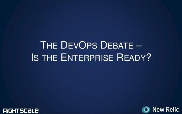 RightScale Webinar: The DevOps Debate - Is the Enterprise Ready?