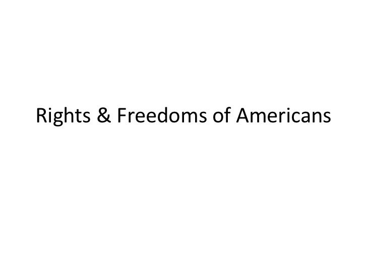 Rights & Freedoms of Americans