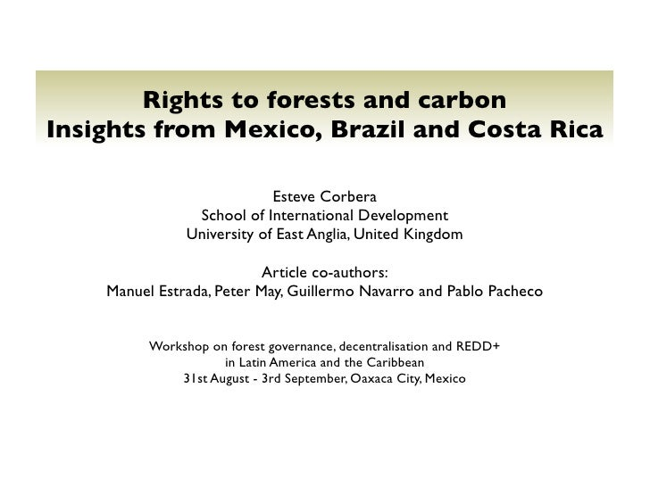 Rights to forests and carbon Insights from Mexico, Brazil and Costa Rica                               Esteve Corbera     ...