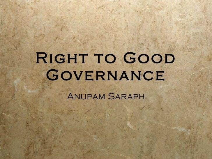 Right to Good Governance Anupam Saraph