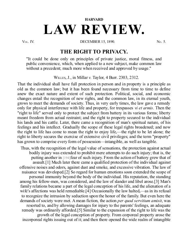 "HARVARD LAW REVIEW. VOL. IV. DECEMBER 15, 1890. NO. 5. THE RIGHT TO PRIVACY. ""It could be done only on principles of priva..."