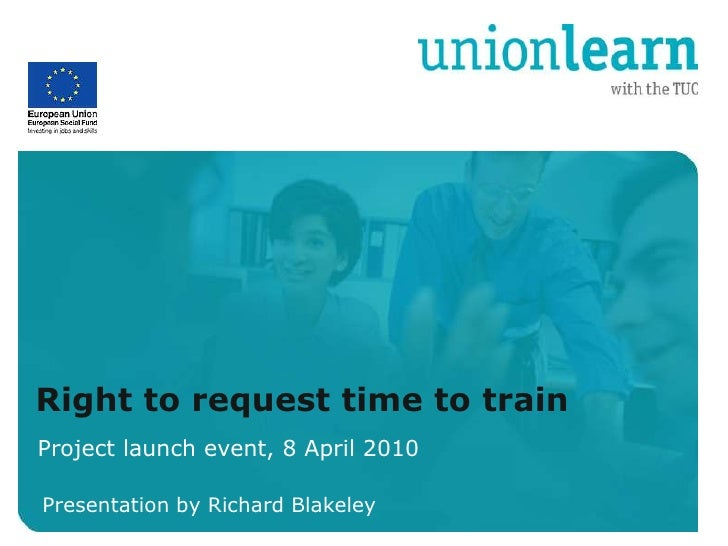 Organised crime     Right to request time to train Project launch event, 8 April 2010  Presentation by Richard Blakeley