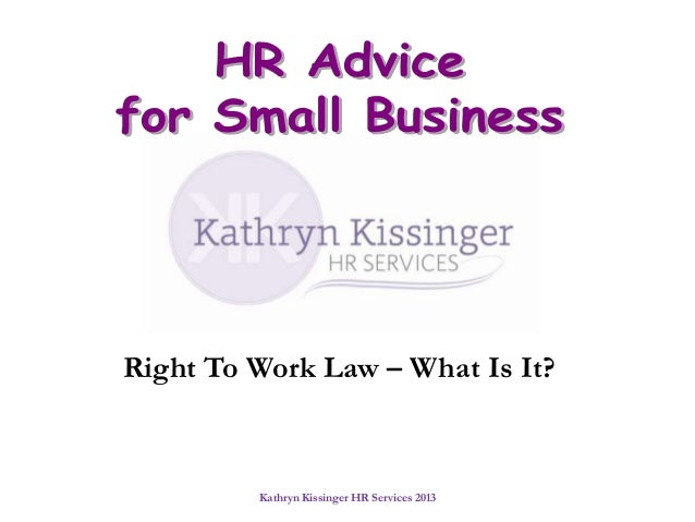 Right To Work Law – What Is It?  Kathryn Kissinger HR Services 2013