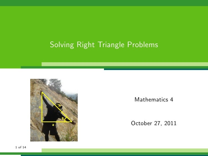 Solving Right Triangle Problems                                  Mathematics 4                                 October 27,...