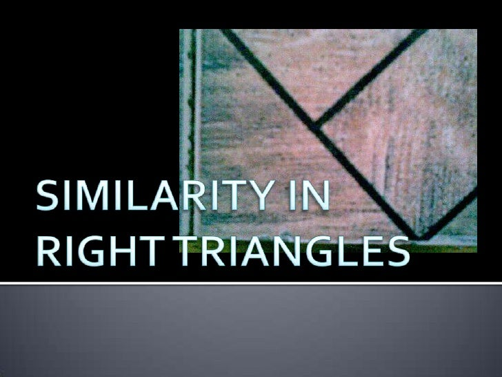 SIMILARITY IN RIGHT TRIANGLES<br />