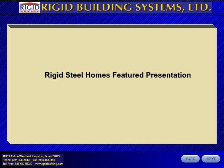 BACK NEXT Rigid Steel Homes Featured Presentation