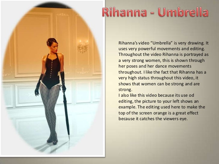 """Rihanna's video """"Umbrella"""" is very drawing. Ituses very powerful movements and editing.Throughout the video Rihanna is por..."""