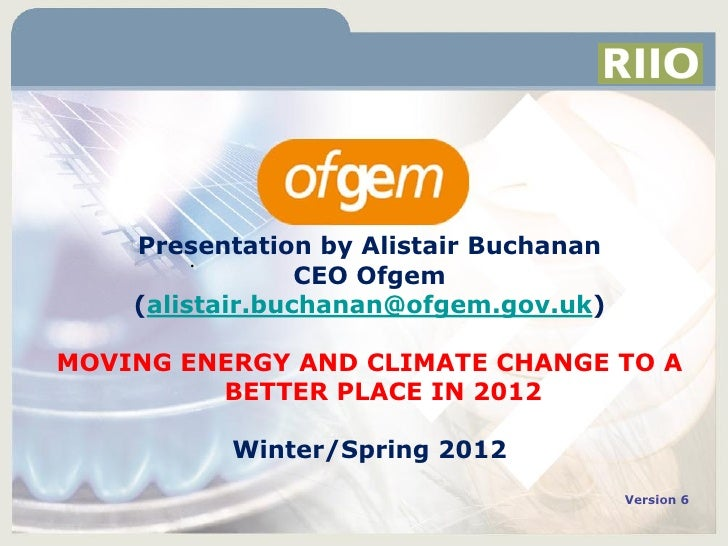 Presentation by Alistair Buchanan         .                 CEO Ofgem    (alistair.buchanan@ofgem.gov.uk)MOVING ENERGY AND...