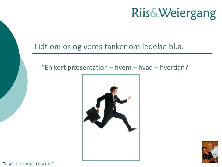 Riis&Weiergang Præsentation