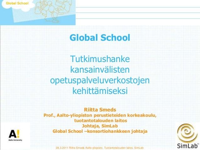 Oppimisratkaisut: Kansainvälisten oppimisverkostojen työpaja 28.3.2011, Riitta Smeds, Aalto