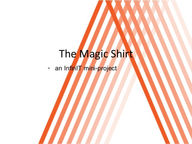 The Magic Shirt- an InfinIT mini-project