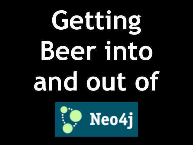 Rik Van Bruggen - Getting beer into and out of neo4j