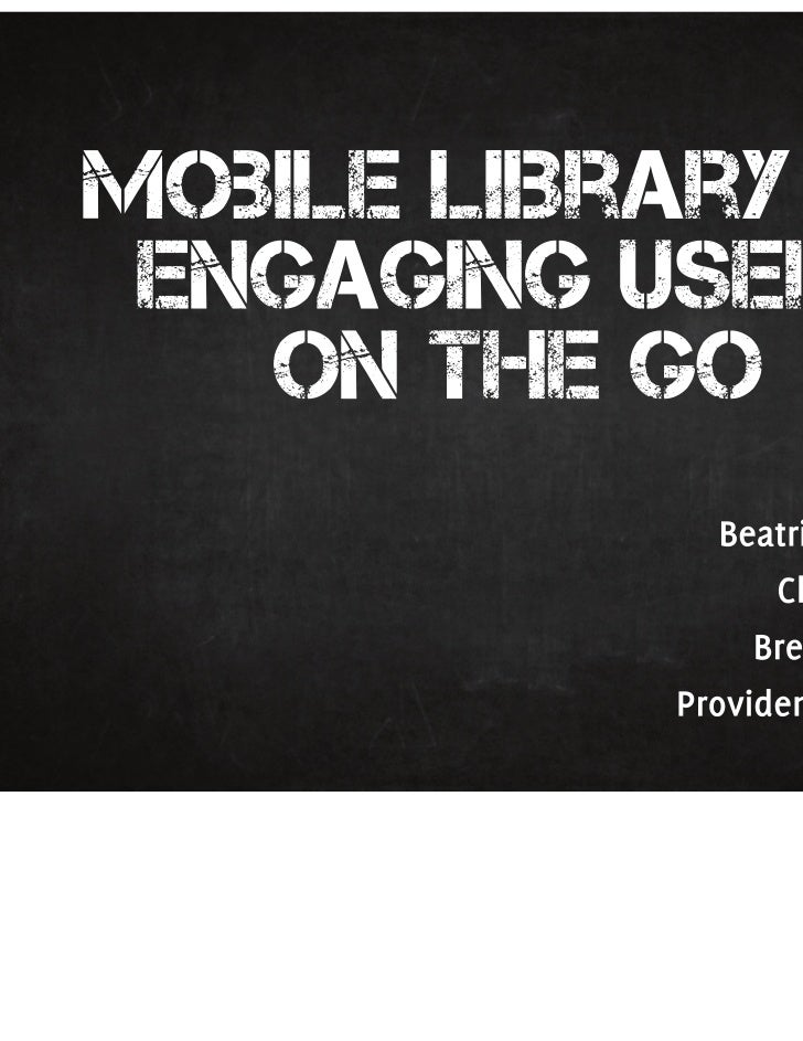 Mobile Library 101: Engaging Users on the Go - RILA 2011 Conference