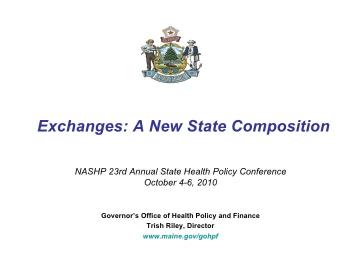 Exchanges: A New State Composition NASHP 23rd Annual State Health Policy Conference October 4-6, 2010 Governor's Office of...