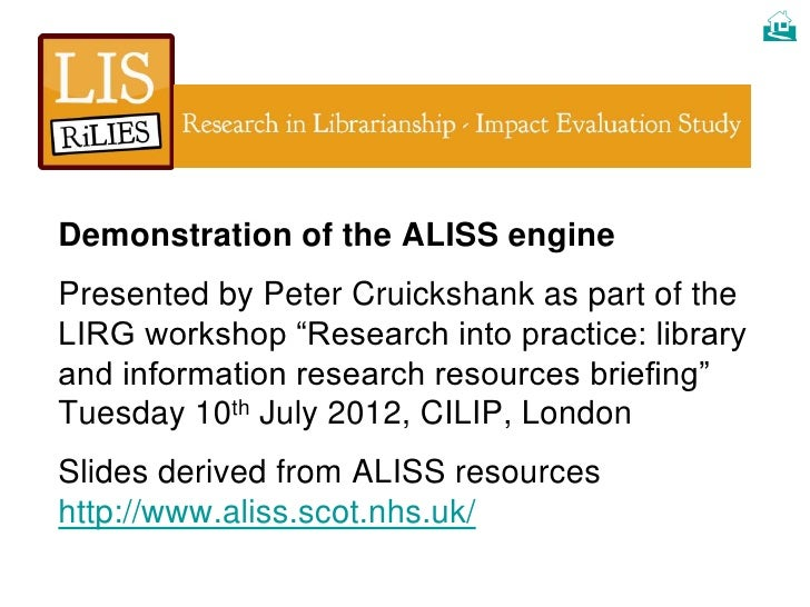 "Demonstration of the ALISS enginePresented by Peter Cruickshank as part of theLIRG workshop ""Research into practice: libr..."