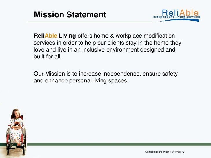 Mission Statement <ul><li>Reli Able   Living  offers home modification services to help our clients to stay in the home th...