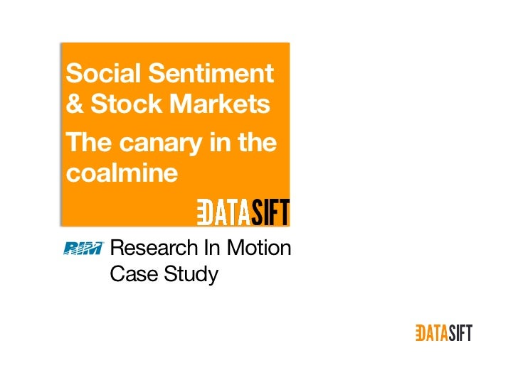 Social Sentiment& Stock MarketsThe canary in thecoalmine   Research In Motion   Case Study