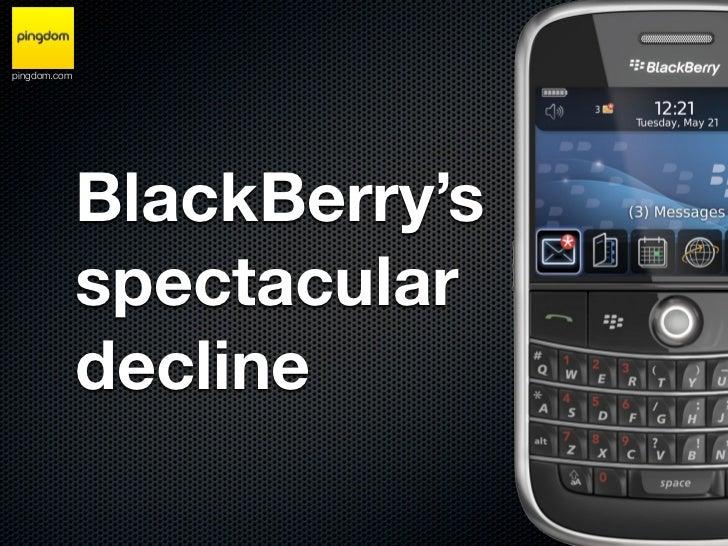 pingdom.com              BlackBerry's              spectacular              decline