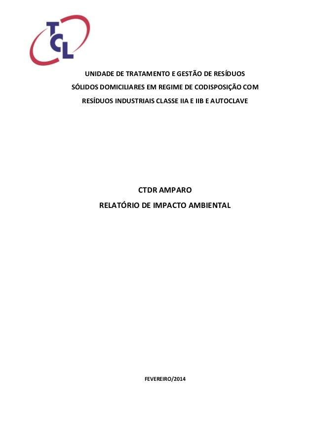 UNIDADE DE TRATAMENTO E GESTÃO DE RESÍDUOS  SÓLIDOS DOMICILIARES EM REGIME DE CODISPOSIÇÃO COM  RESÍDUOS INDUSTRIAIS CLASS...