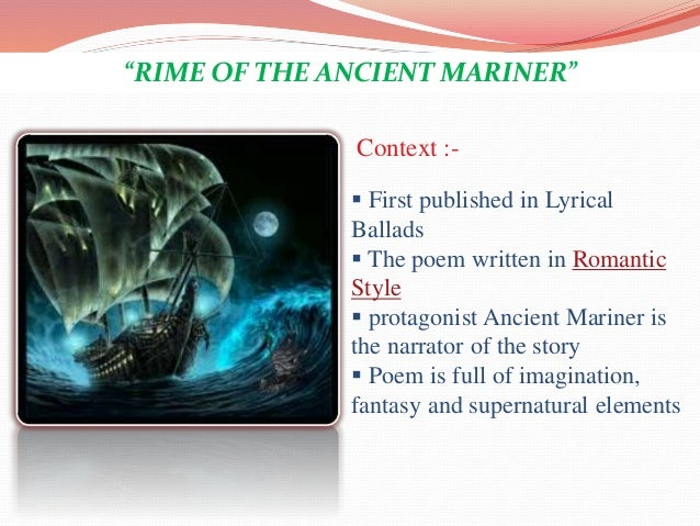 supernatural elements in samuel taylor coleridges the rime of the ancient mariner The ancient mariner by coleridge  the rime of the ancient mariner (ii) poet: samuel taylor coleridge  these lines are replete with supernatural elements and.