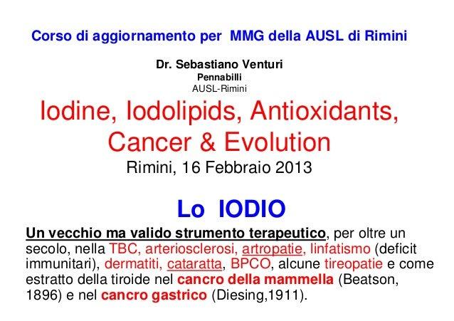 Iodine, iodolipids, Antioxidants, Cancer &  Evolution.
