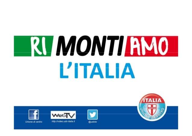 """""""RIMONTIAMO LITALIA""""   I contributi dell'UDC ai provvedimenti                dell UDC       del Governo Monti in tema di: ..."""