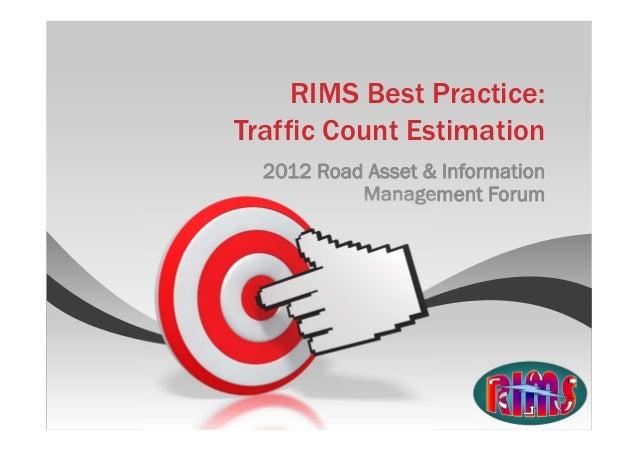 RIMS Best Practice:Traffic Count Estimation  2012 Road Asset & Information           Management Forum