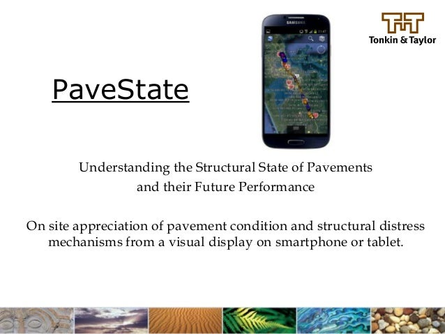 PaveState        Understanding the Structural State of Pavements                and their Future PerformanceOn site apprec...