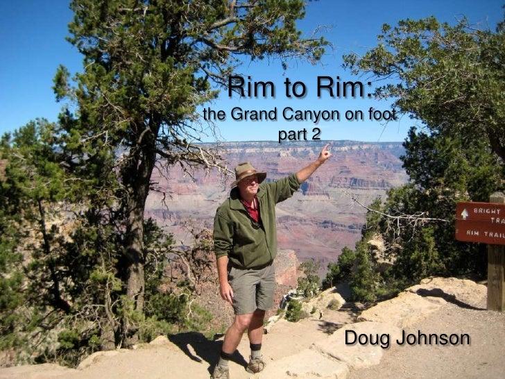 Rim to Rim:the Grand Canyon on footpart 2<br />Doug Johnson<br />
