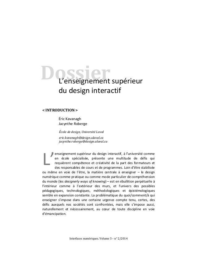 Interfaces numériques. Volume 3 – n° 2/2014  Dossier  L'enseignement supérieur du design interactif  < INTRODUCTION >  Éri...