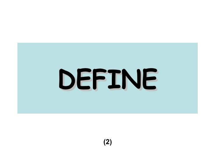 DEFINE (2)