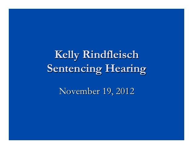 Kelly RindfleischSentencing Hearing  November 19, 2012