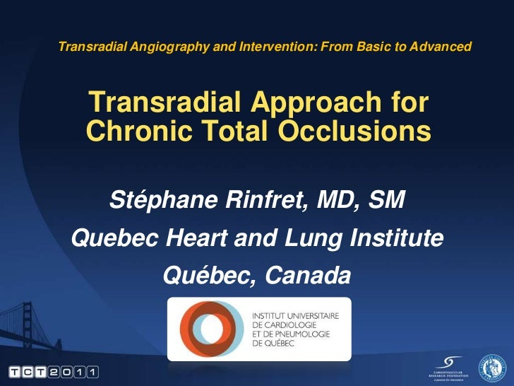 Transradial Angiography and Intervention: From Basic to Advanced    Transradial Approach for    Chronic Total Occlusions  ...