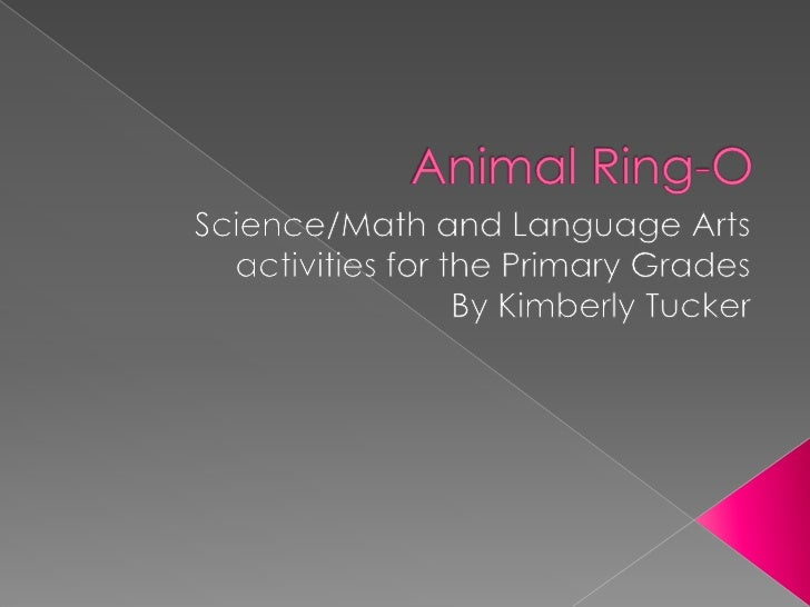 Animal Ring-O<br />Science/Math and Language Arts activities for the Primary Grades<br />By Kimberly Tucker<br />