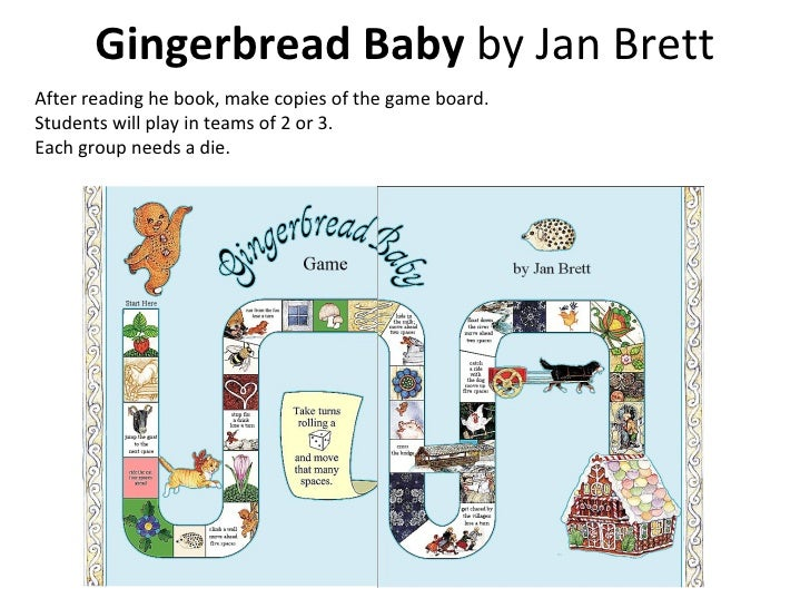 Gingerbread Baby  by Jan Brett After reading he book, make copies of the game board.  Students will play in teams of 2 or ...