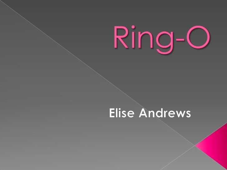 Ring-O<br />Elise Andrews<br />