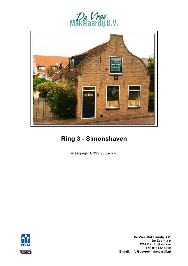 Ring 3 - Simonshaven    Vraagprijs: € 399.900,-- k.k.                                                 De Vree Makelaardij ...