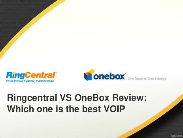 Ringcentral VS OneBox Review: Which one is the best VOIP