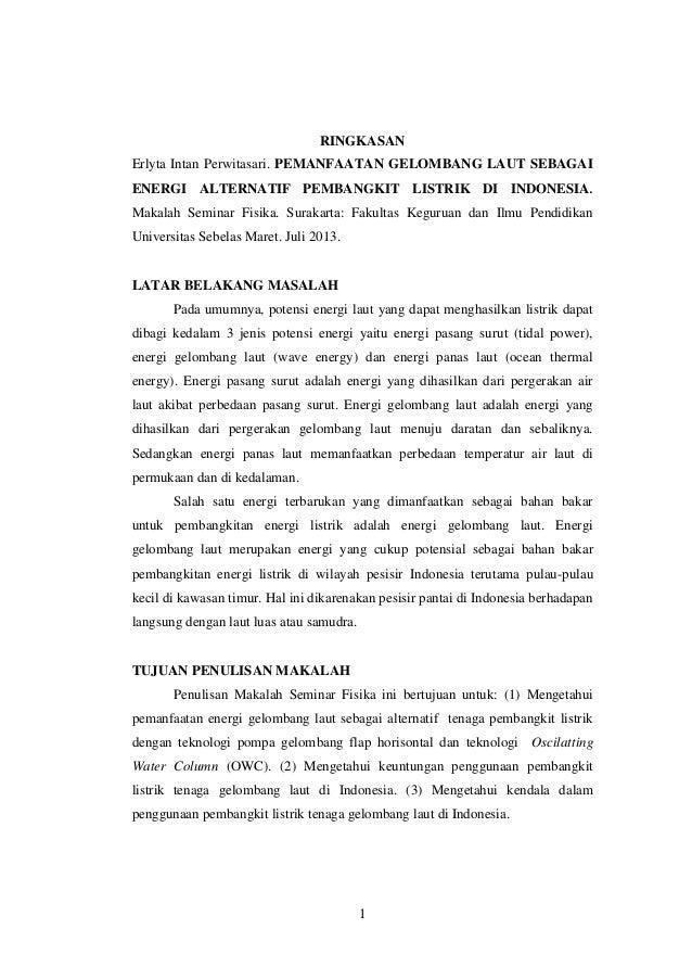 RINGKASAN Erlyta Intan Perwitasari. PEMANFAATAN GELOMBANG LAUT SEBAGAI ENERGI ALTERNATIF PEMBANGKIT LISTRIK DI INDONESIA. ...