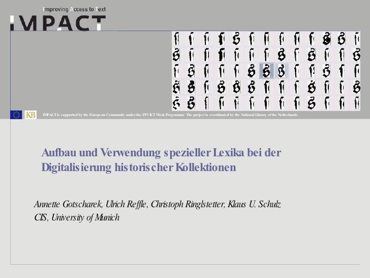 Aufbau und Verwendung spezieller Lexika bei der Digitalisierung historischer Kollektionen Annette Gotscharek, Ulrich Reffl...