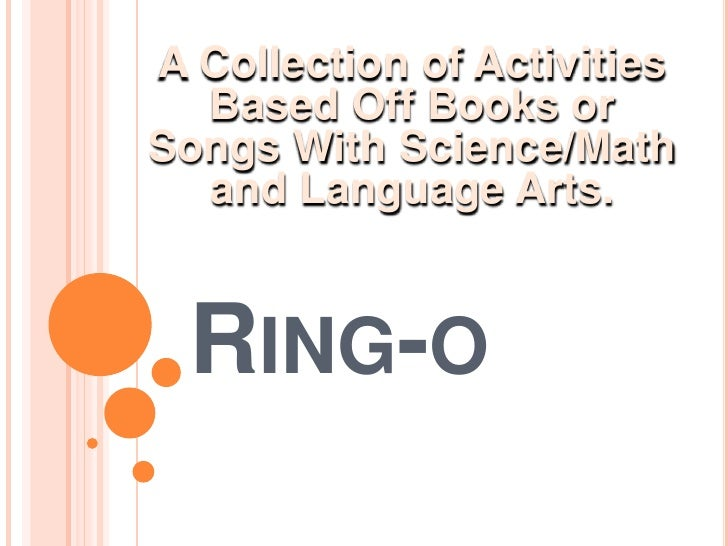 Ring-o<br />A Collection of Activities Based Off Books or Songs With Science/Math and Language Arts. <br />