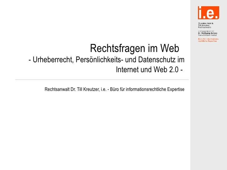 Rechtsfragen im Web - Urheberrecht, Persönlichkeits- und Datenschutz im                              Internet und Web 2.0 ...