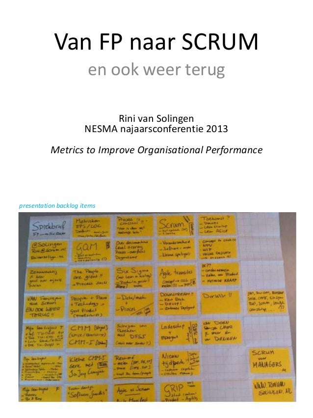 Van FP naar SCRUM en ook weer terug Rini van Solingen NESMA najaarsconferentie 2013 Metrics to Improve Organisational Perf...