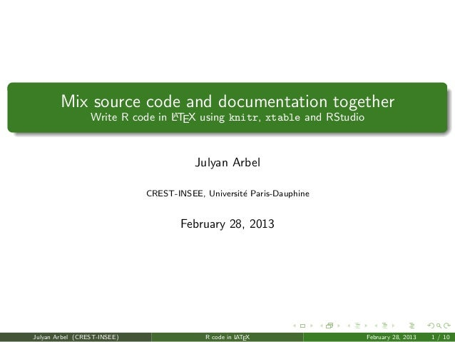 Mix source code and documentation together                                 A                 Write R code in LTEX using kn...