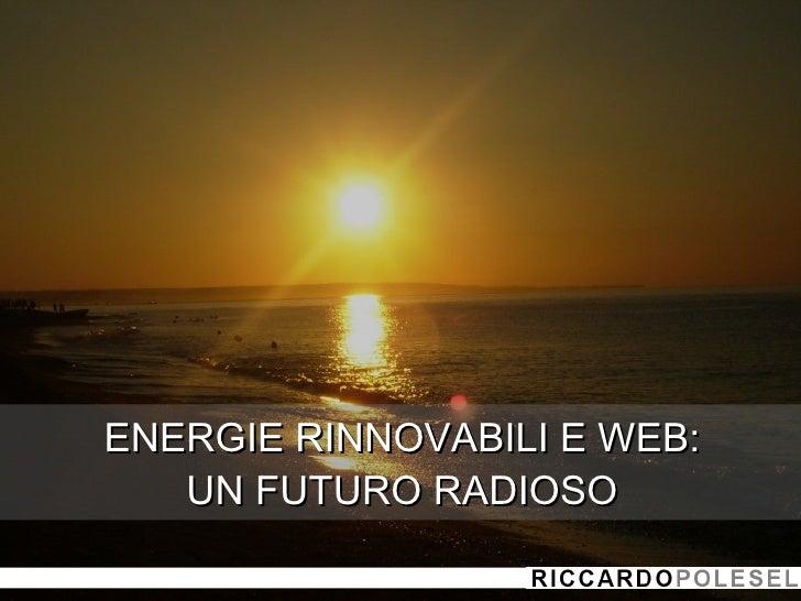 ENERGIE RINNOVABILI E WEB: UN FUTURO RADIOSO