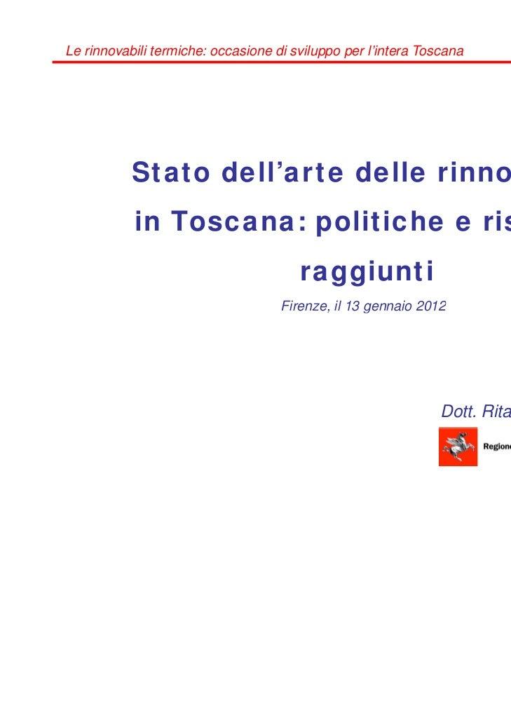 Le rinnovabili termiche: occasione di sviluppo per l'intera Toscana           Stato dell'arte delle rinnovabili           ...