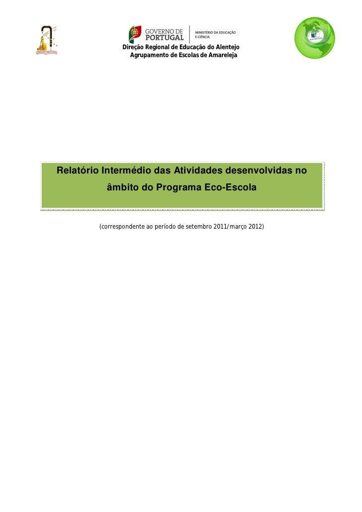 Direção Regional de Educação do Alentejo                  Agrupamento de Escolas de AmarelejaRelatório Intermédio das Ativ...