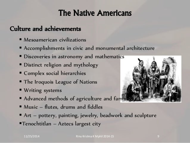 an introduction to the culture of 15th century central american indians These people, named native americans or american indians, have a unique and singular culture and lifestyle unlike any other native americans were divided into several groups or tribes each one tribe developed an own language, housing, clothing, and other cultural aspects.
