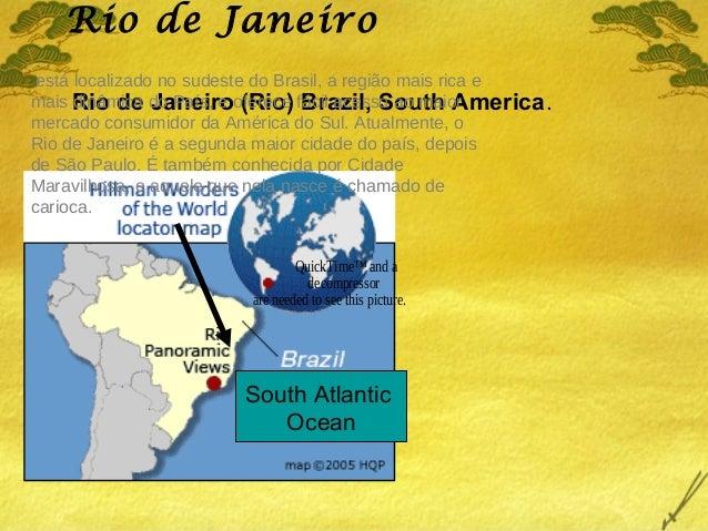 Rio de Janeiro está localizado no sudeste do Brasil, a região mais rica emais Rio de do País, e oferece fácil acesso ao ma...