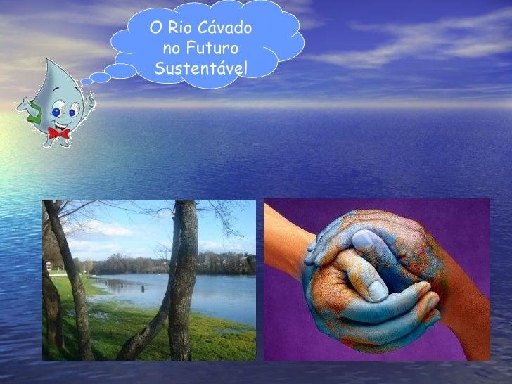 O Rio Cávado no Futuro Sustentável